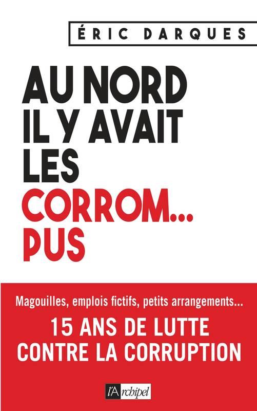 Au Nord Il Y Avait Les Corrom Pus Éric Darques L'Archipel