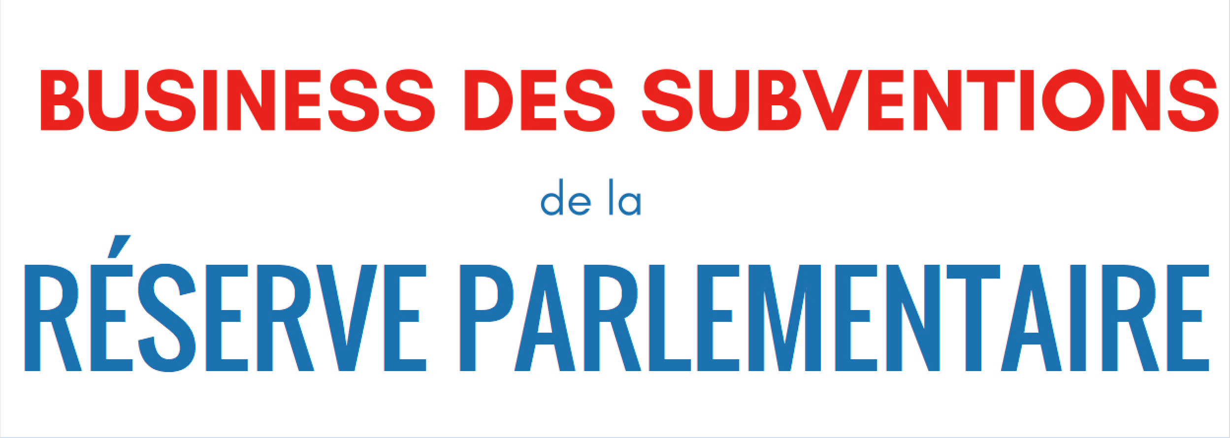 L'assistant D'un Député Fait Du Business Sur Les Subventions De La Réserve Parlementaire
